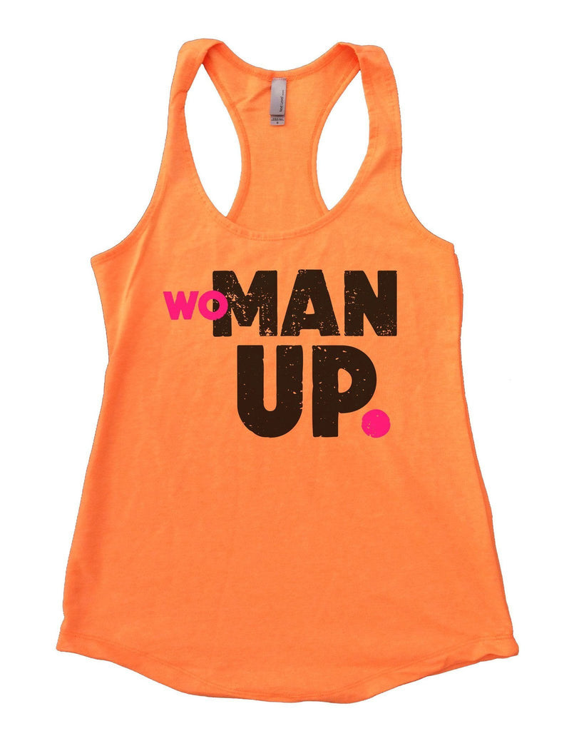 Woman Up Womens Workout Tank Top Funny Shirt Small / Neon Orange