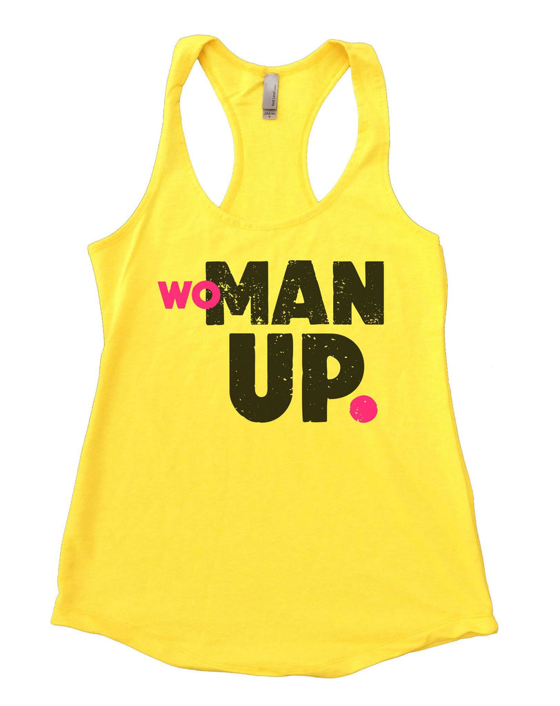 Woman Up Womens Workout Tank Top Funny Shirt Small / Yellow
