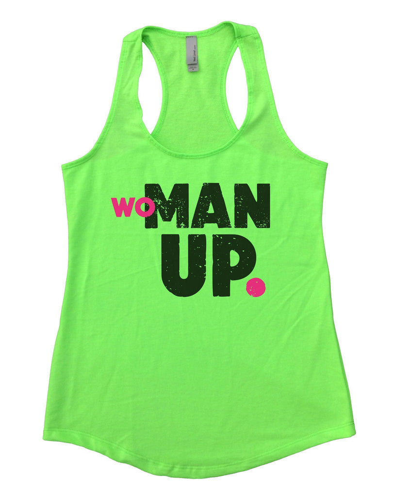 Woman Up Womens Workout Tank Top Funny Shirt Small / Neon Green