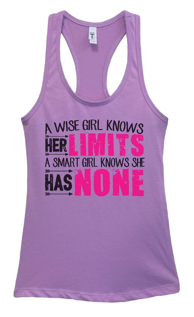 Womens A Wise Girl Knows Her Limits A Smart Girl Knows She Has NONE Grapahic Design Fitted Tank Top Funny Shirt Small / Lavender