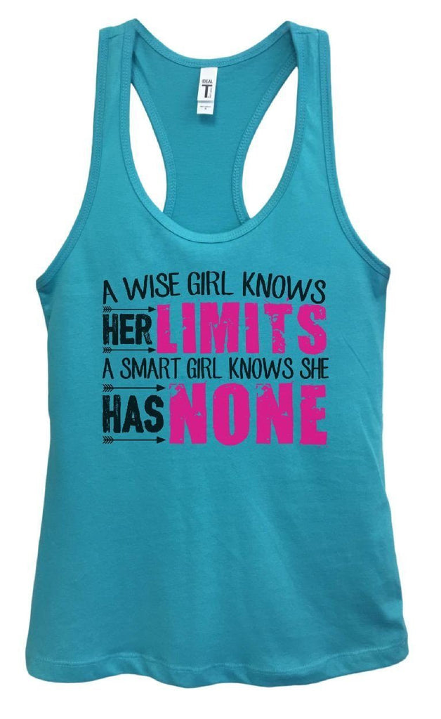 Womens A Wise Girl Knows Her Limits A Smart Girl Knows She Has NONE Grapahic Design Fitted Tank Top Funny Shirt Small / Sky Blue