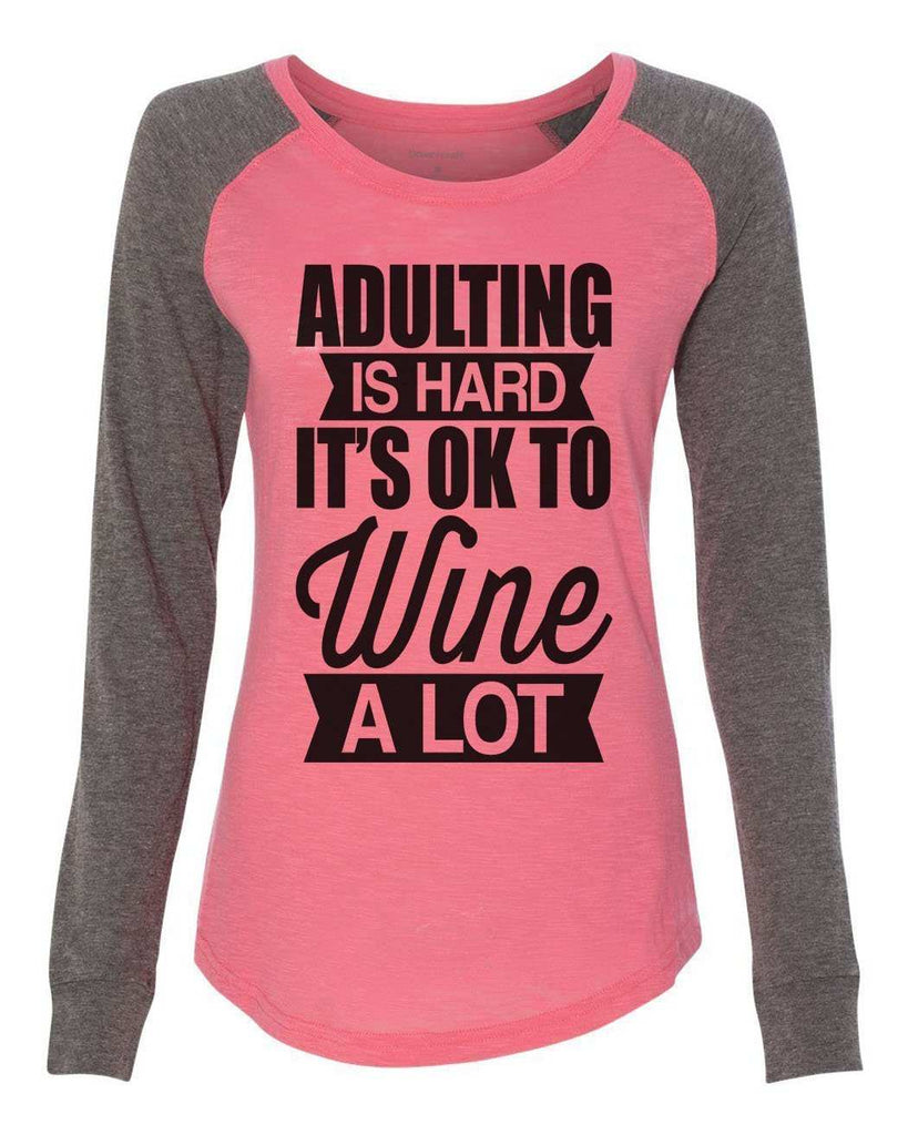 "Womens ""Adulting Is Hard It's Ok To Wine A Lot"" Long Sleeve Elbow Patch Contrast Shirt Funny Shirt X-Small / Peach"