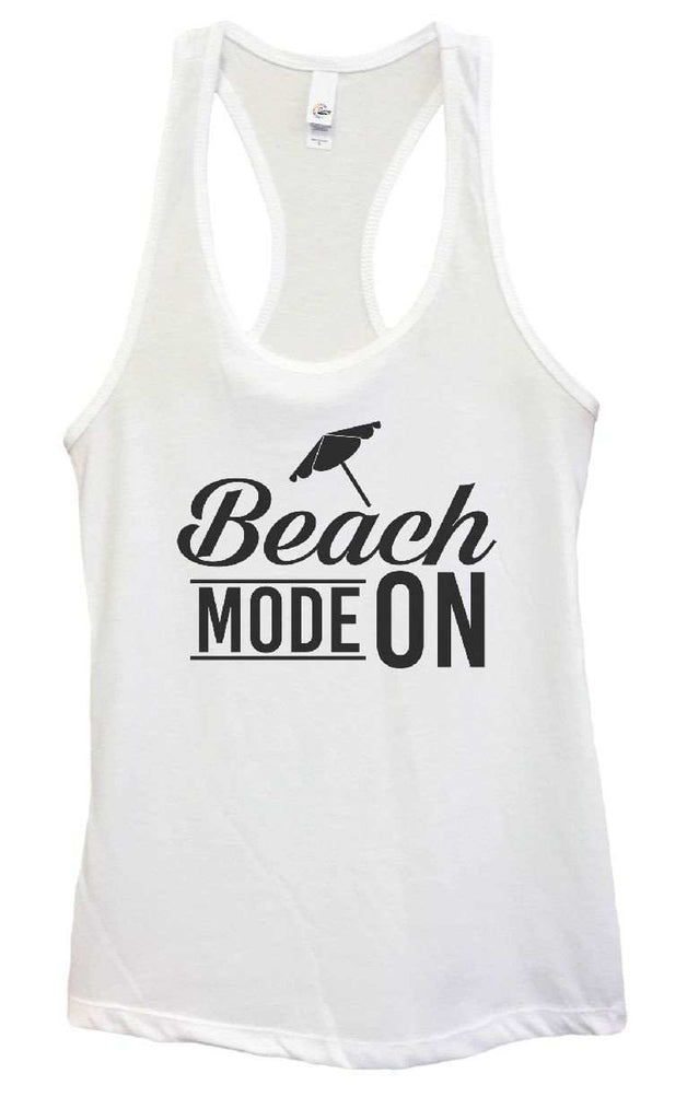 Womens Beach Mode On Grapahic Design Fitted Tank Top Funny Shirt Small / White