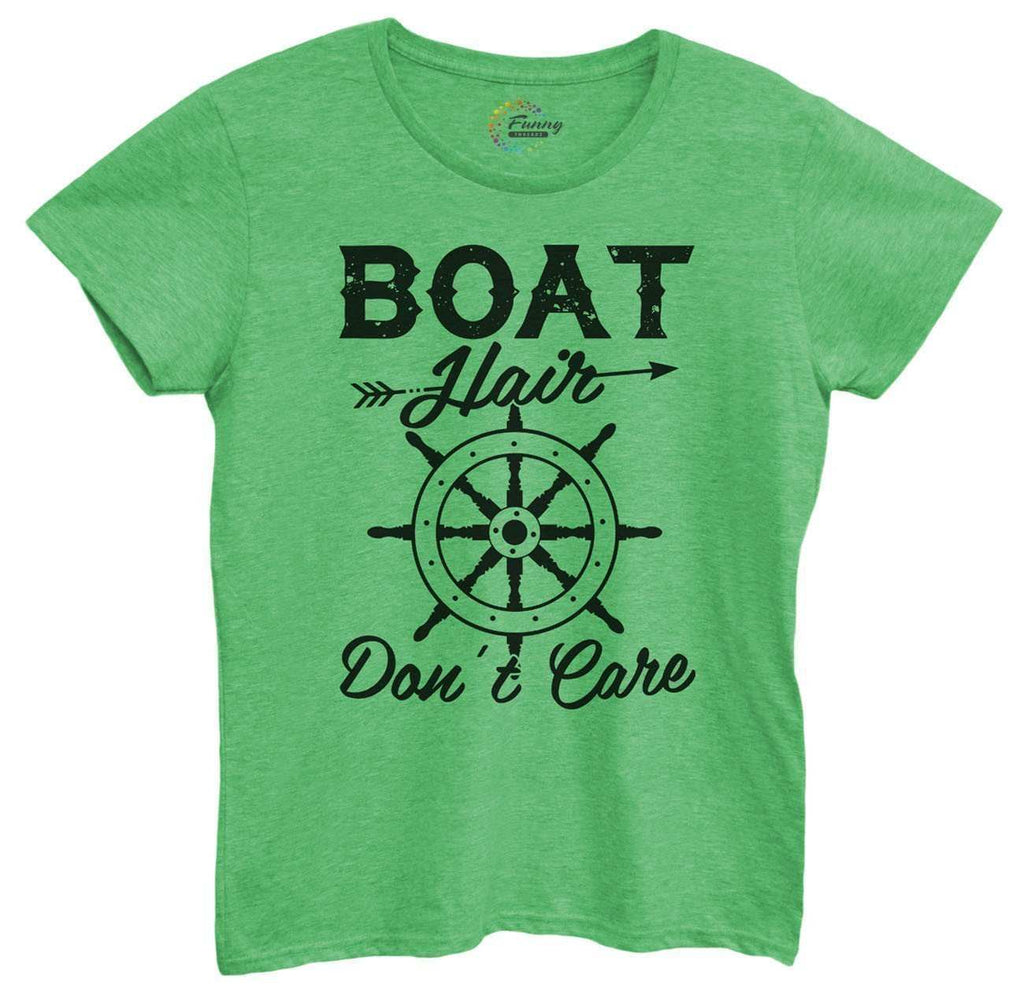 Womens Boat Hair Don't Care Tshirt Funny Shirt Small / Green Tshirt
