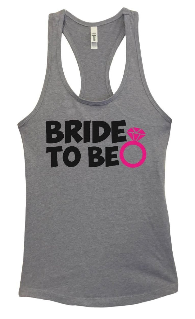 Womens Bride To Be Grapahic Design Fitted Tank Top Funny Shirt Small / Heather Grey