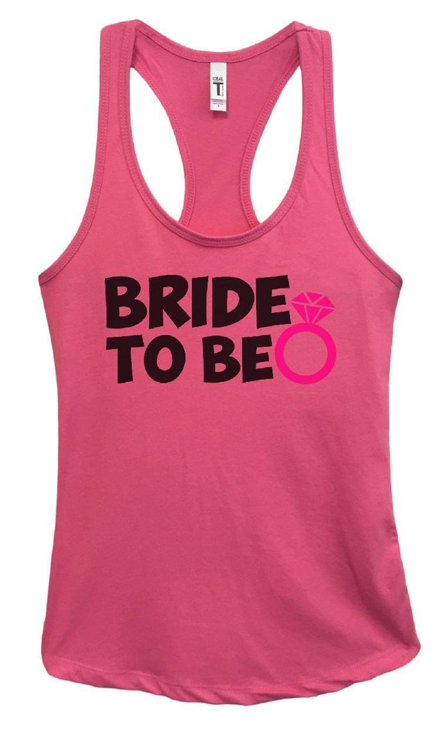 Womens Bride To Be Grapahic Design Fitted Tank Top Funny Shirt Small / Fuchsia