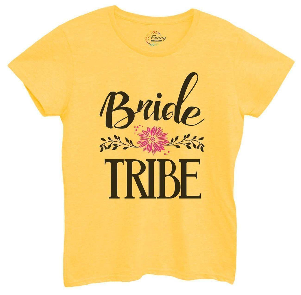 Womens Bride Tribe Tshirt Funny Shirt Small / Yellow Tshirt