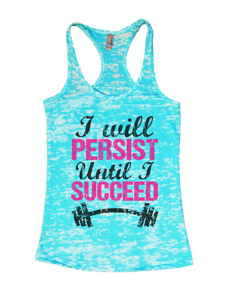 Womens Burnout Tank Top I Will Persist Until I Succeed Motivational Tank Funny Threadz Funny Shirt