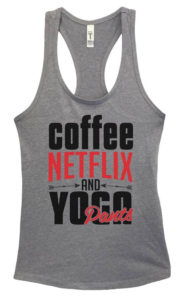 Womens Coffee, NETFLIX AND YOGA Pants Grapahic Design Fitted Tank Top Funny Shirt Small / Heather Grey