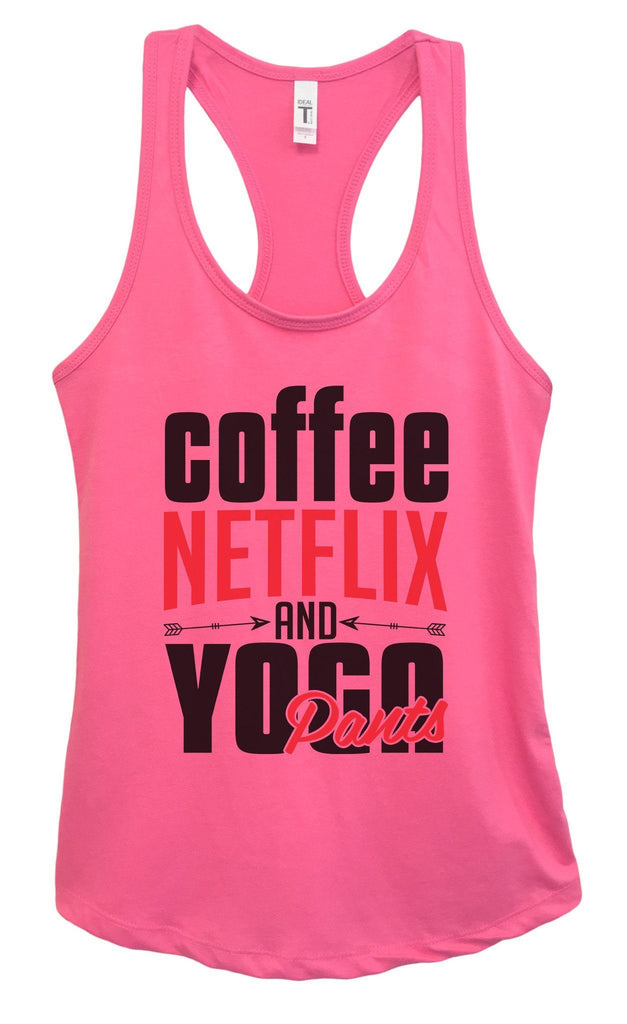 Womens Coffee, NETFLIX AND YOGA Pants Grapahic Design Fitted Tank Top Funny Shirt Small / Fuchsia