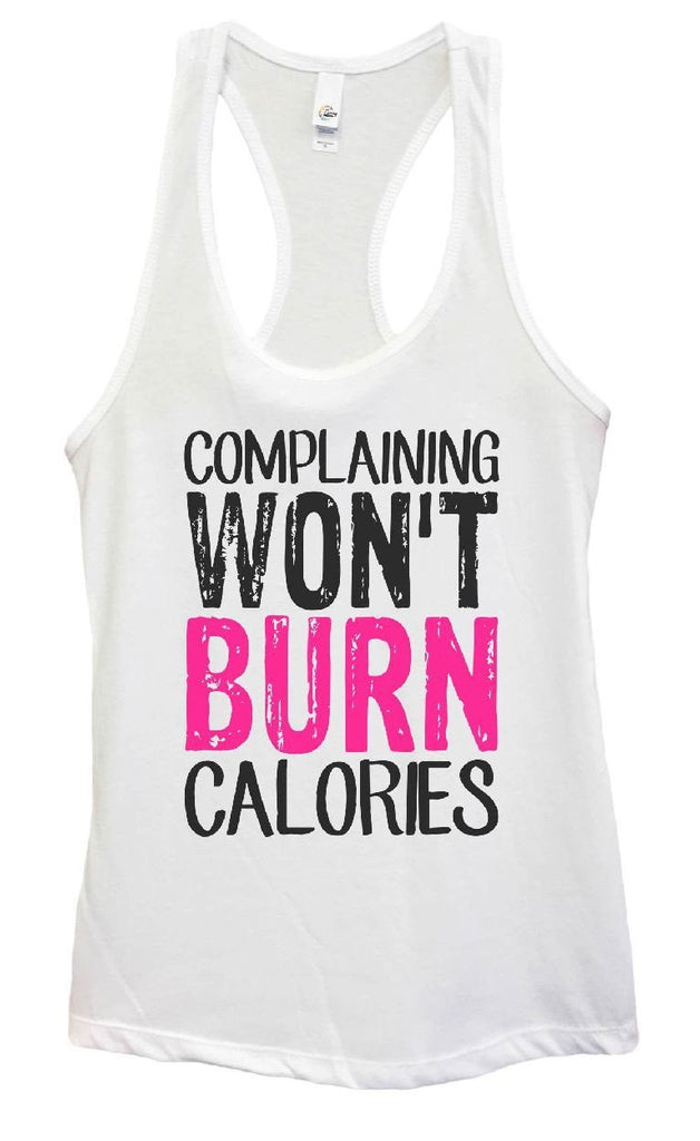 Womens Complaining Won't Burn Calories Grapahic Design Fitted Tank Top - FunnyThreadz.com