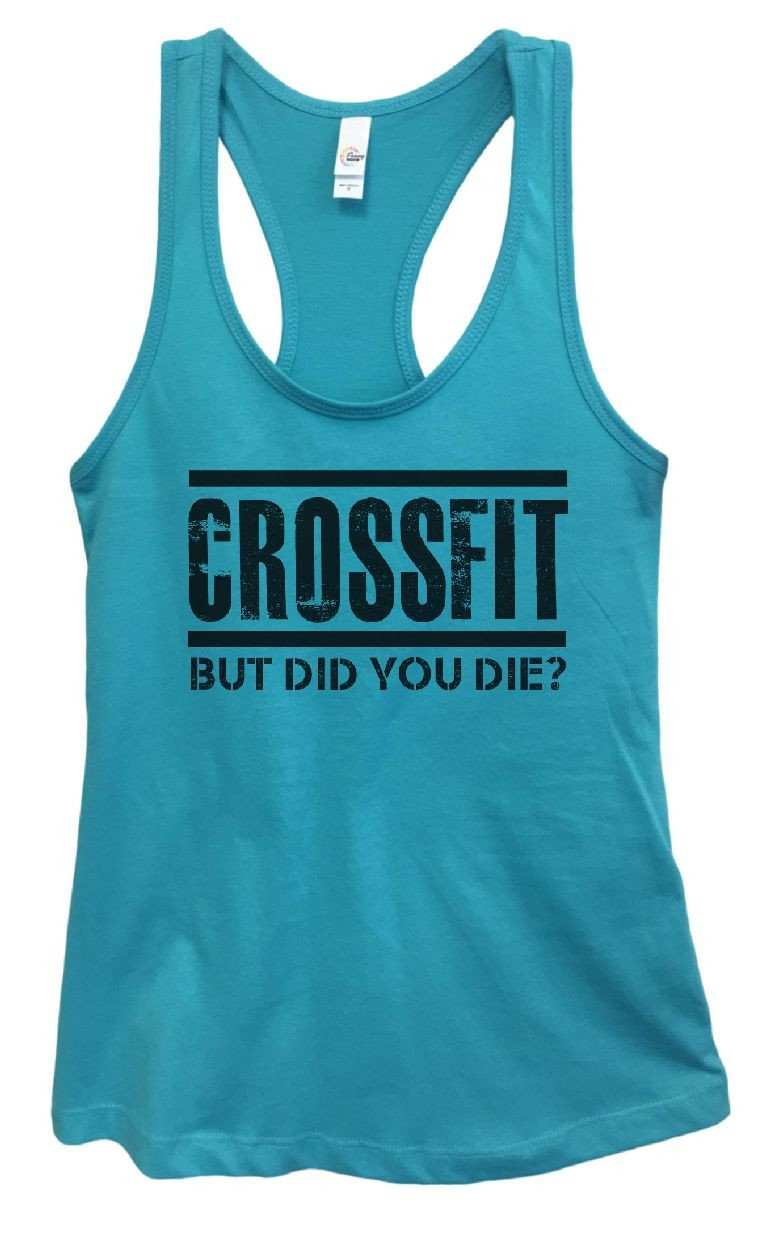 b8b7a97a26af7 Womens CROSSFIT BUT DID YOU DIE  Grapahic Design Fitted Tank Top