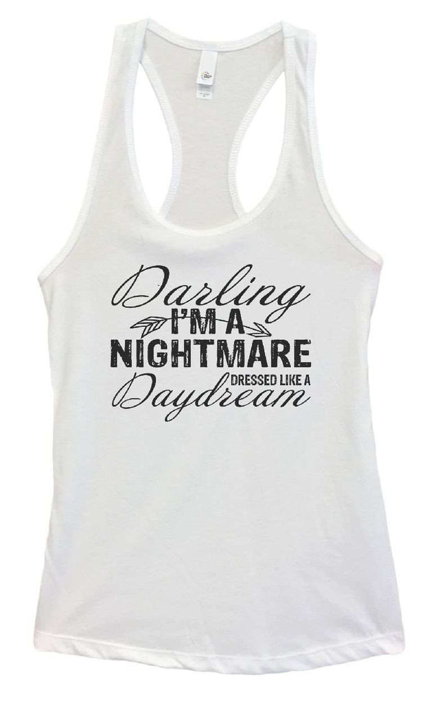 Womens Darling I'm A Nightmare Dressed Like A Daydream Grapahic Design Fitted Tank Top - FunnyThreadz.com