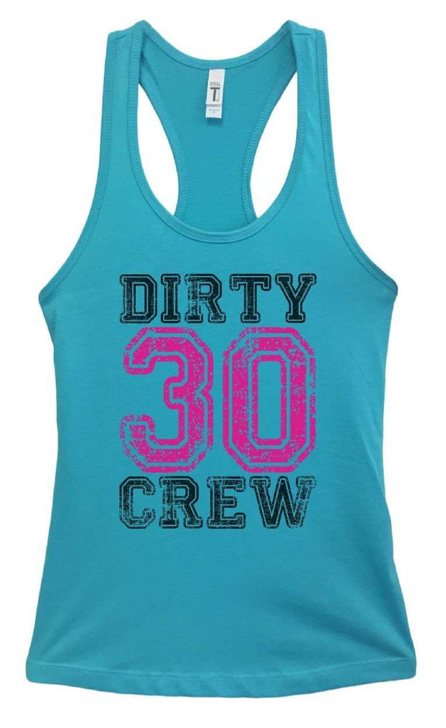 Womens Dirty 30 Crew Grapahic Design Fitted Tank Top Funny Shirt Small / Sky Blue