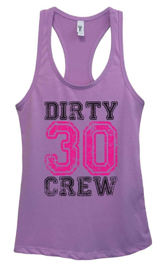 Womens Dirty 30 Crew Grapahic Design Fitted Tank Top Funny Shirt Small / Lavender
