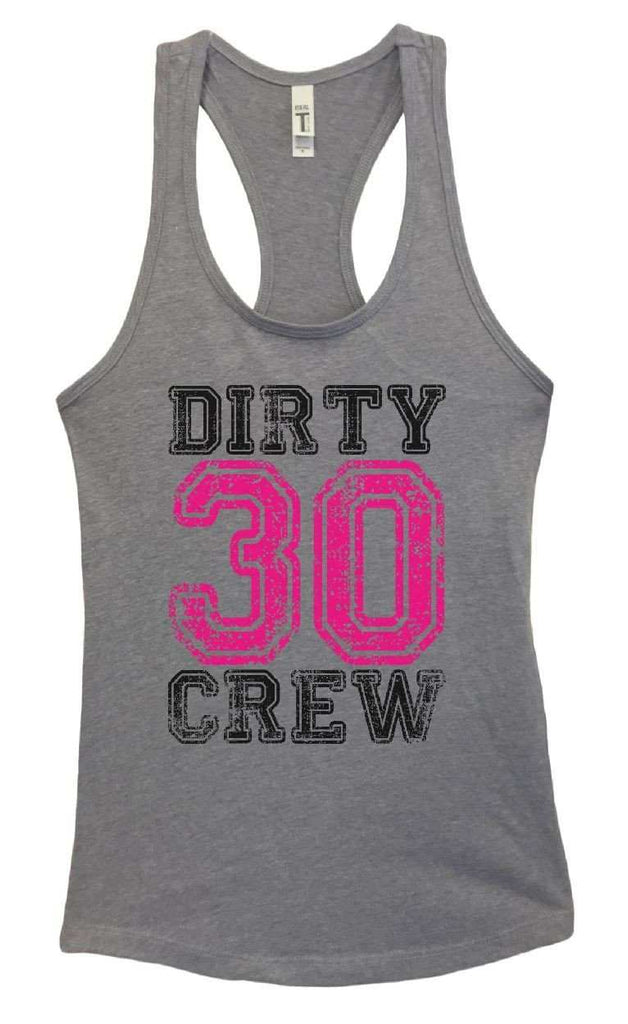 Womens Dirty 30 Crew Grapahic Design Fitted Tank Top Funny Shirt Small / Heather Grey