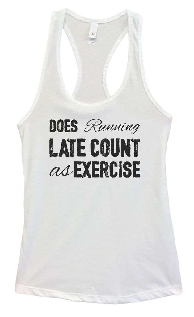Womens Does Running Late Count As Exercise Grapahic Design Fitted Tank Top Funny Shirt Small / White