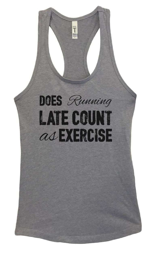 Womens Does Running Late Count As Exercise Grapahic Design Fitted Tank Top Funny Shirt Small / Heather Grey