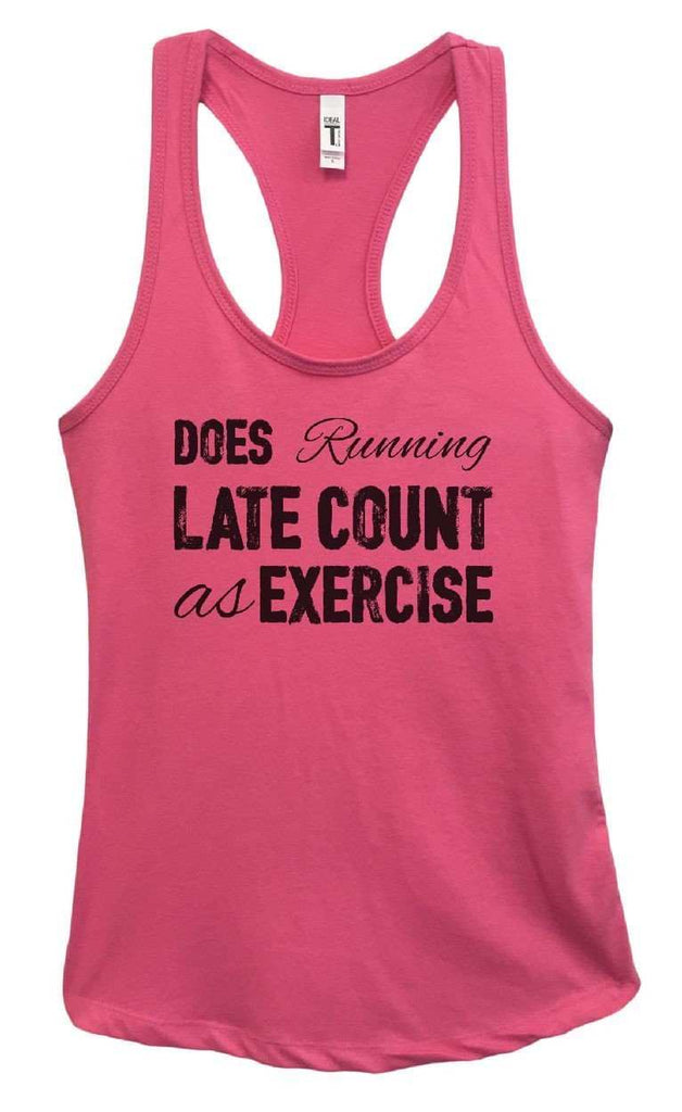 Womens Does Running Late Count As Exercise Grapahic Design Fitted Tank Top Funny Shirt Small / Fuchsia
