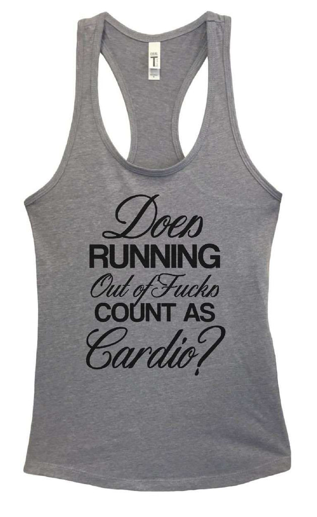Womens Does Running Out Of Fucks Count As Cardio? Grapahic Design Fitted Tank Top Funny Shirt Small / Heather Grey