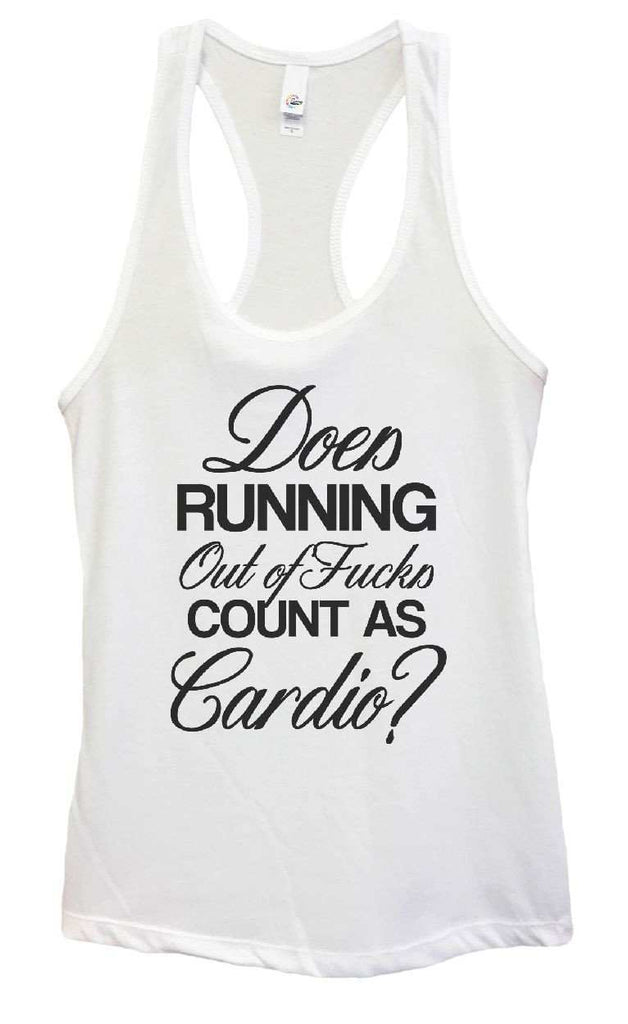 Womens Does Running Out Of Fucks Count As Cardio? Grapahic Design Fitted Tank Top Funny Shirt Small / White