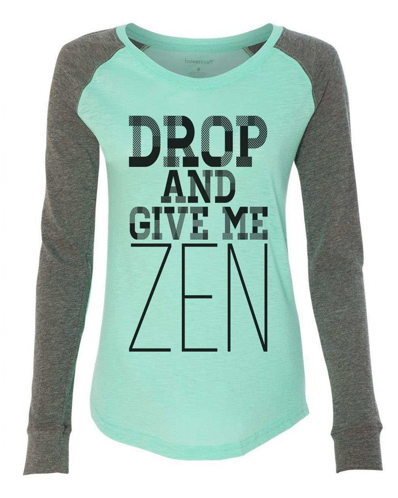 "Womens ""Drop And Give Me Zen"" Long Sleeve Elbow Patch Contrast Shirt Funny Shirt X-Small / Mint"