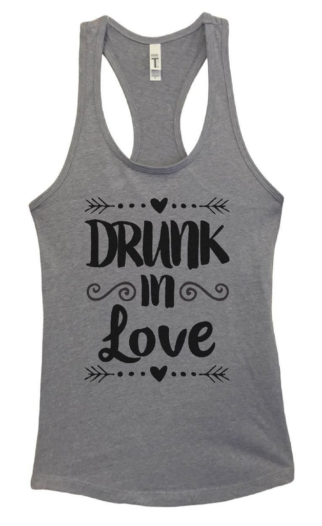 Womens Drunk In Love Grapahic Design Fitted Tank Top Funny Shirt Small / Heather Grey