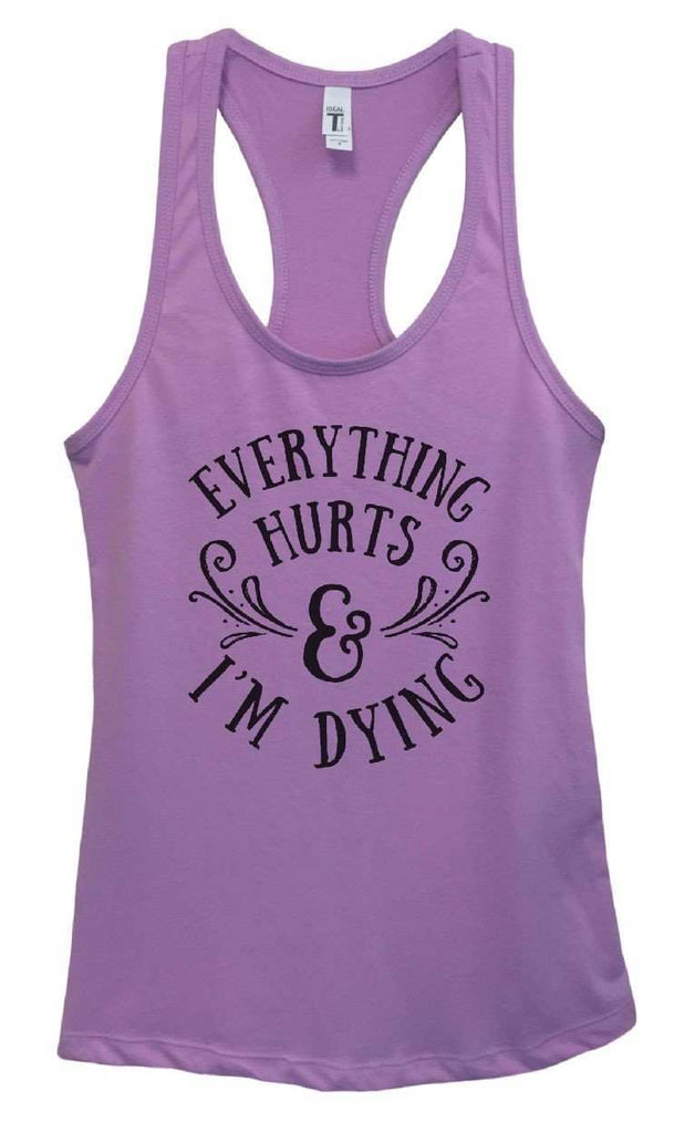Womens Everything Hurts And I'm Dying Grapahic Design Fitted Tank Top Funny Shirt Small / Lavender
