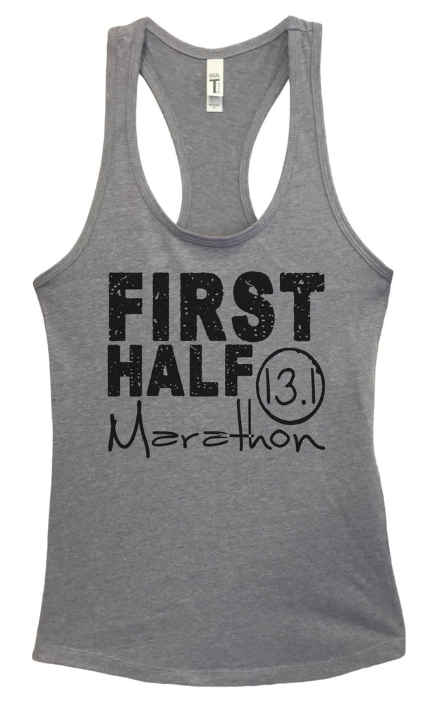 Womens FIRST HALF Marathon Grapahic Design Fitted Tank Top Funny Shirt Small / Heather Grey