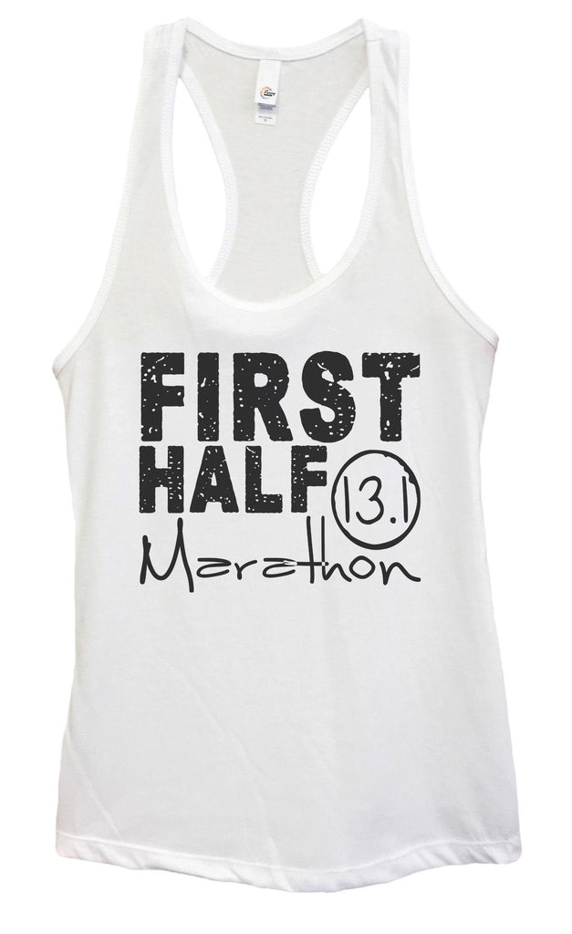 Womens FIRST HALF Marathon Grapahic Design Fitted Tank Top Funny Shirt Small / White