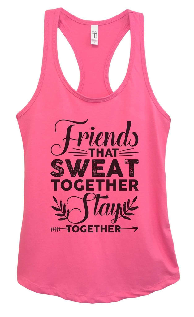 Womens Friends That Sweat Together Stay Together Grapahic Design Fitted Tank Top Funny Shirt Small / Fuchsia