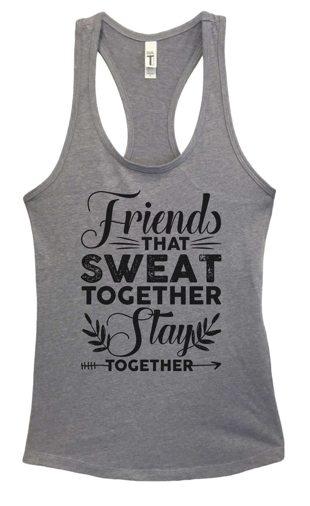 Womens Friends That Sweat Together Stay Together Grapahic Design Fitted Tank Top Funny Shirt Small / Heather Grey