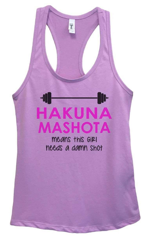 Womens HAKUNA MASHOTA Means This Girl Needs A Damn Shot Grapahic Design Fitted Tank Top Funny Shirt Small / Lavender