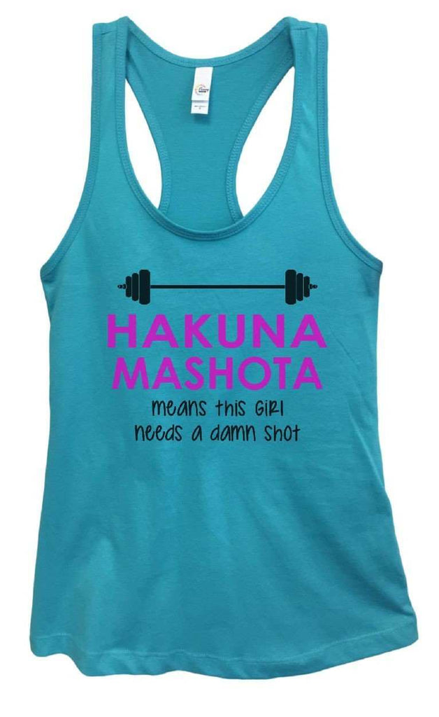 Womens HAKUNA MASHOTA Means This Girl Needs A Damn Shot Grapahic Design Fitted Tank Top Funny Shirt Small / Sky Blue