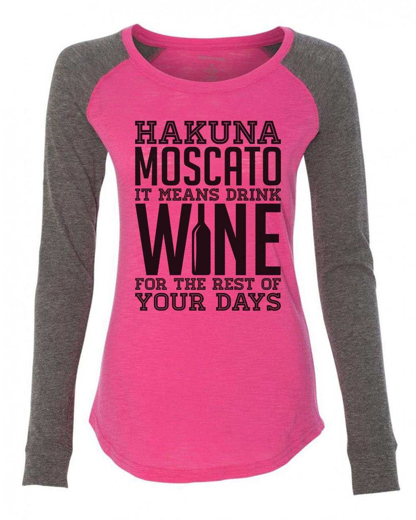 "Womens ""Hakuna Moscato It Means Drink Wine For The Rest Of Your Days"" Long Sleeve Elbow Patch Contrast Shirt Funny Shirt X-Small / Pink"