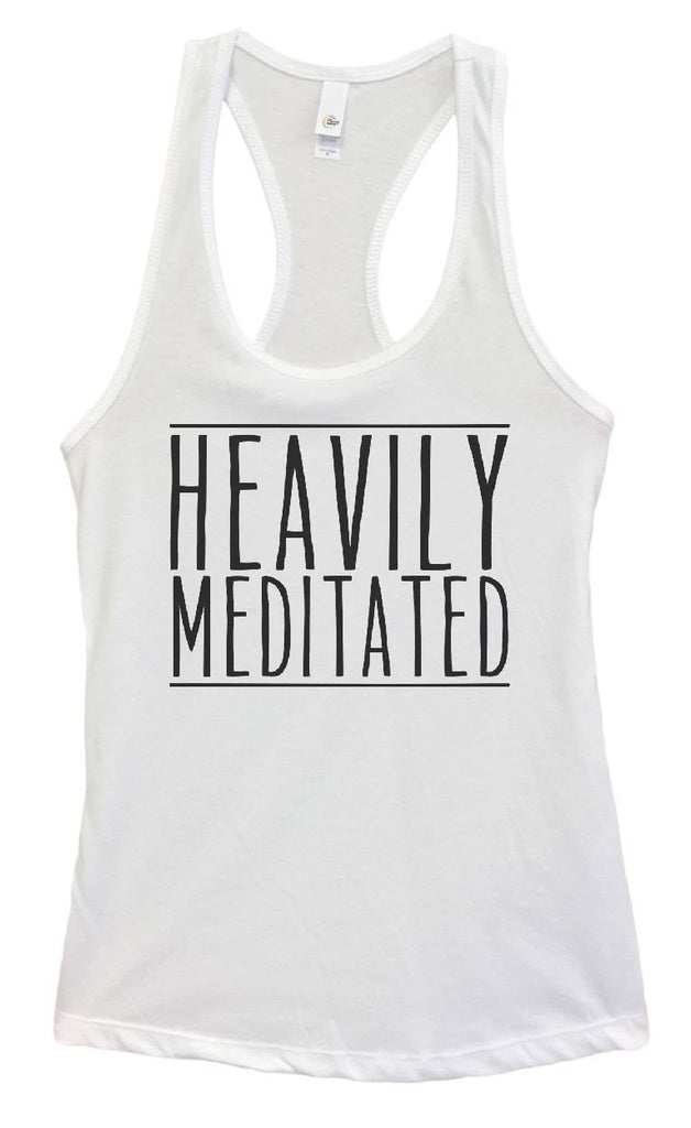 Womens HEAVILY MEDITATED Grapahic Design Fitted Tank Top - FunnyThreadz.com