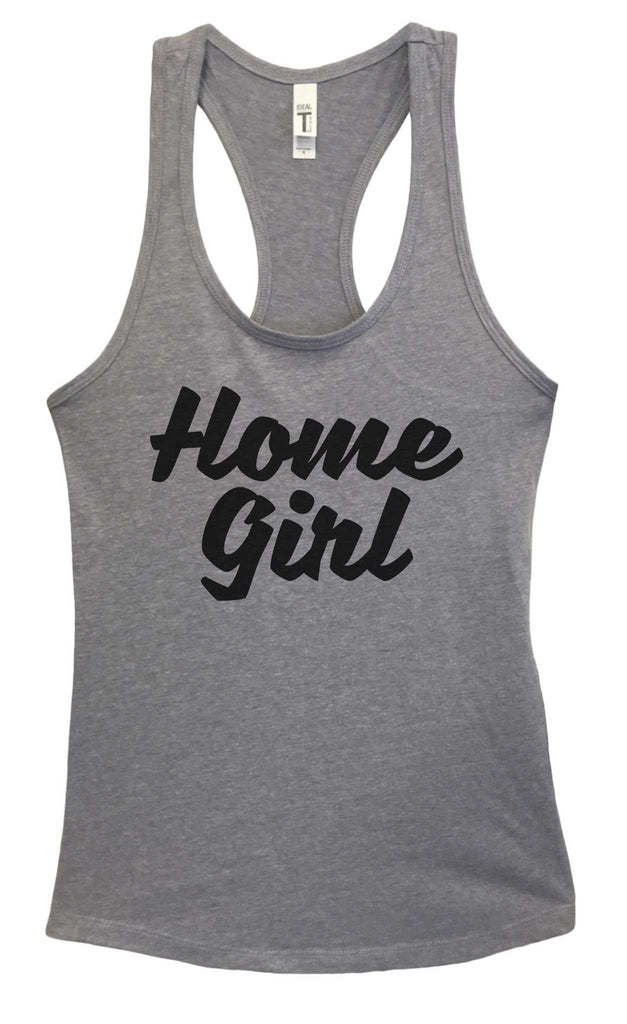 Womens Home Girl Grapahic Design Fitted Tank Top Funny Shirt Small / Heather Grey