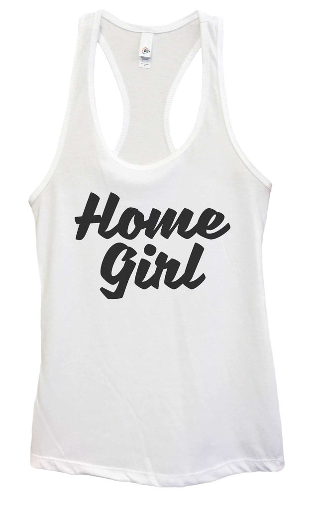 Womens Home Girl Grapahic Design Fitted Tank Top Funny Shirt Small / White