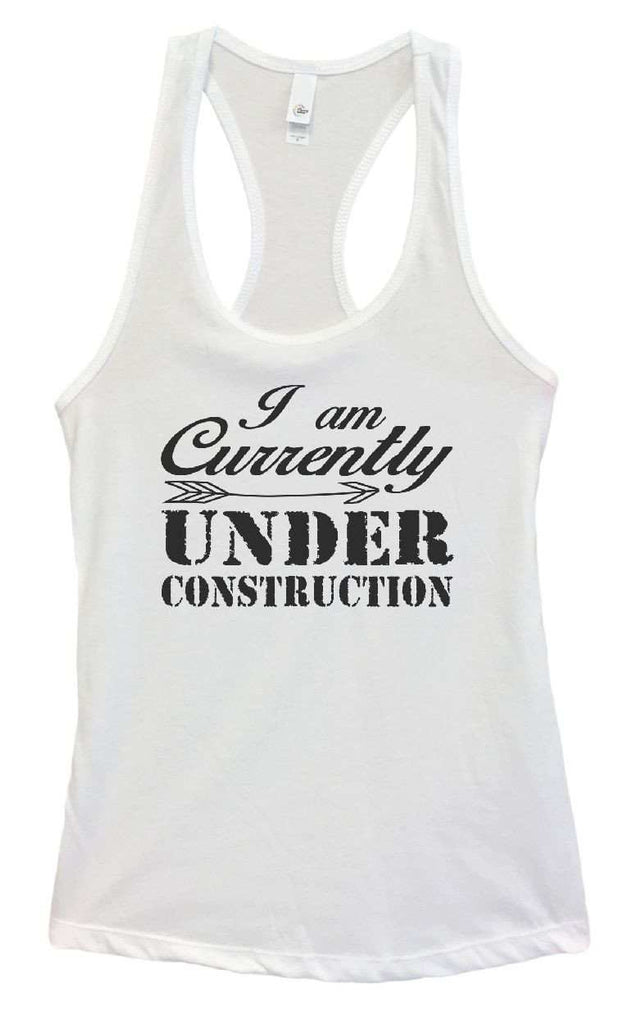 Womens I Am Currently Under Construction Grapahic Design Fitted Tank Top Funny Shirt Small / White