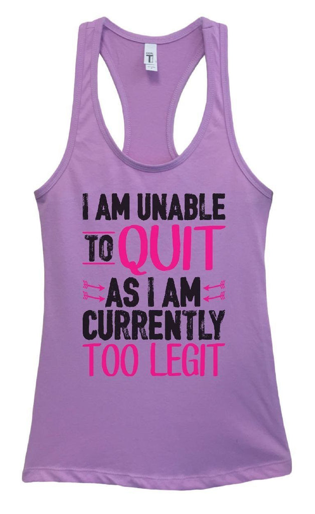 Womens I Am Unable To Quit As I Am Currently Too Legit Grapahic Design Fitted Tank Top Funny Shirt Small / Lavender