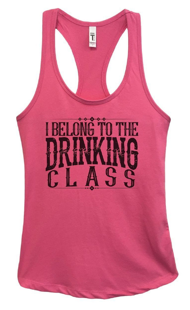Womens I Belong To The Drinking Class Grapahic Design Fitted Tank Top Funny Shirt Small / Fuchsia