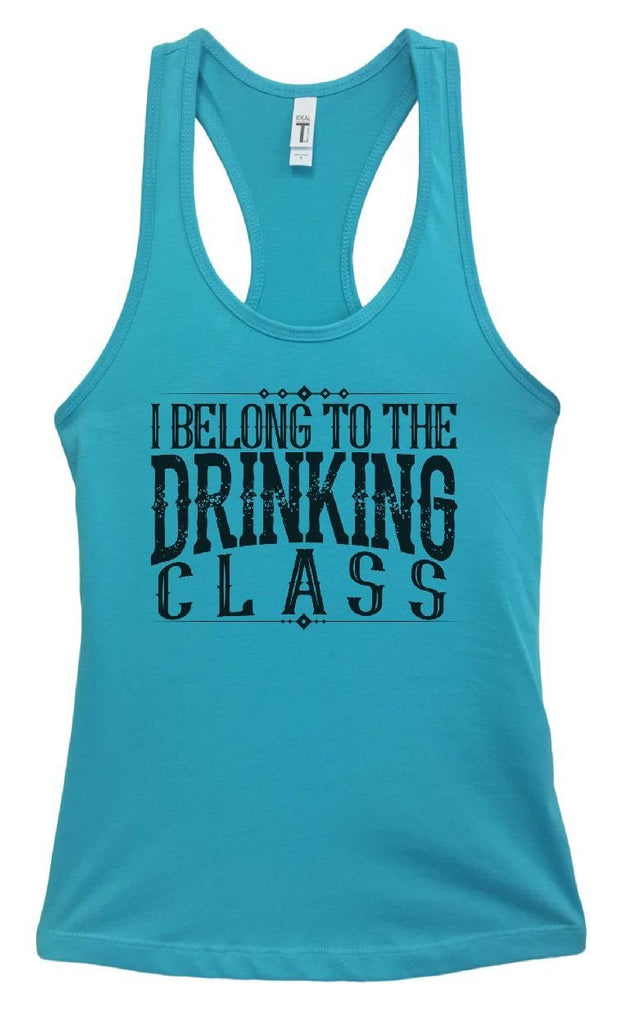Womens I Belong To The Drinking Class Grapahic Design Fitted Tank Top Funny Shirt Small / Sky Blue