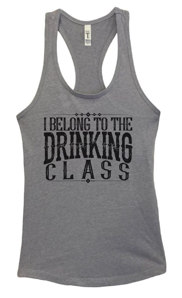 Womens I Belong To The Drinking Class Grapahic Design Fitted Tank Top Funny Shirt Small / Heather Grey