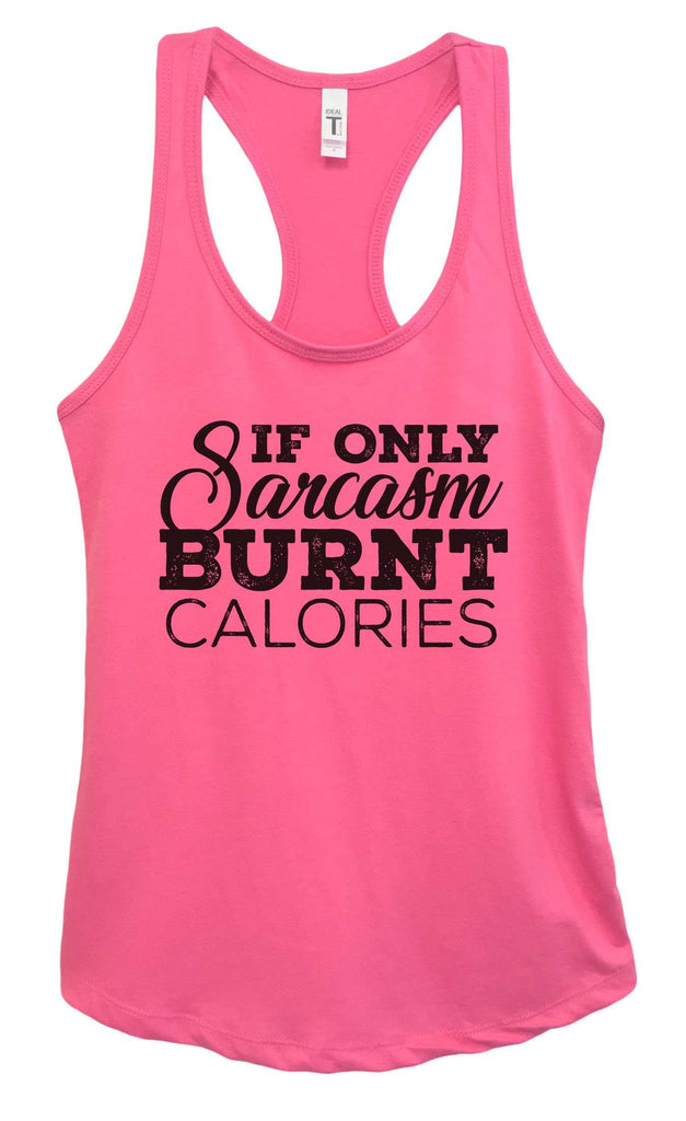 12889d55a ... Womens If Only Sarcasm Burned Calories Grapahic Design Fitted Tank Top  Funny Shirt Small / Fuchsia ...