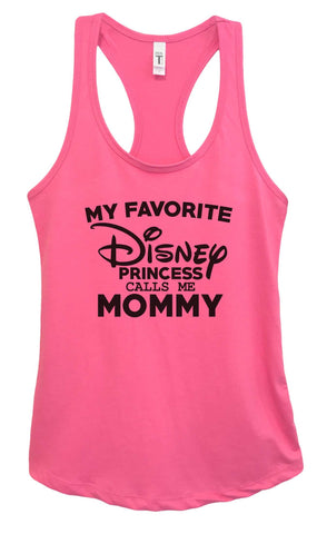 036164f698d Womens My Favorite Disney Princess Calls Me Mommy Grapahic Design Fitted  Tank Top