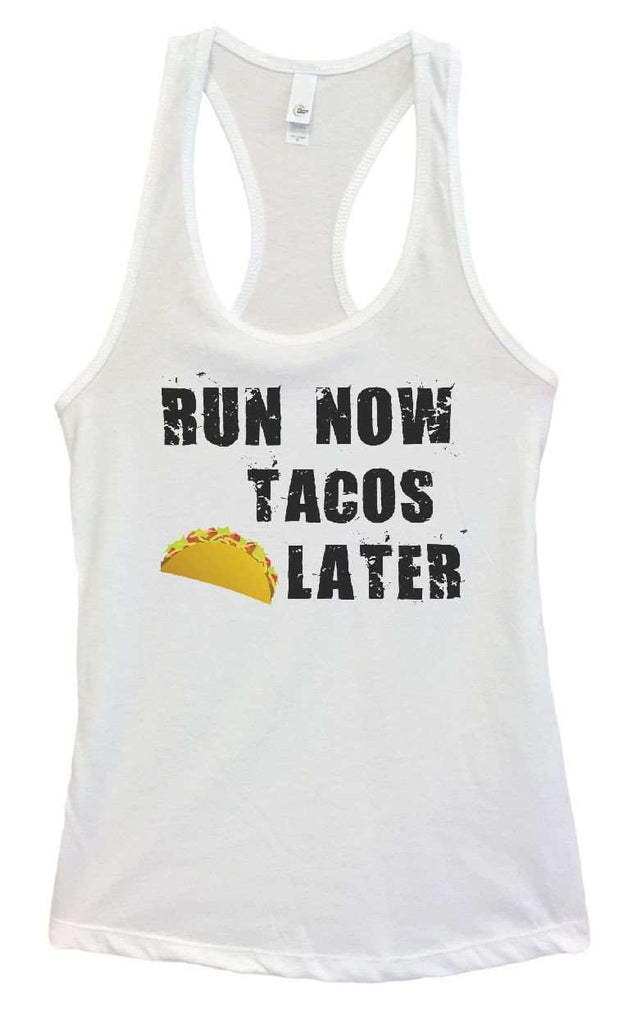 Womens RUN NOW TACOS LATER Grapahic Design Fitted Tank Top Funny Shirt Small / White