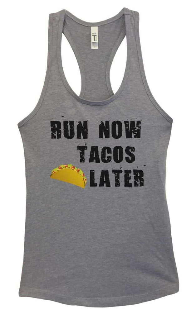 Womens RUN NOW TACOS LATER Grapahic Design Fitted Tank Top Funny Shirt Small / Heather Grey