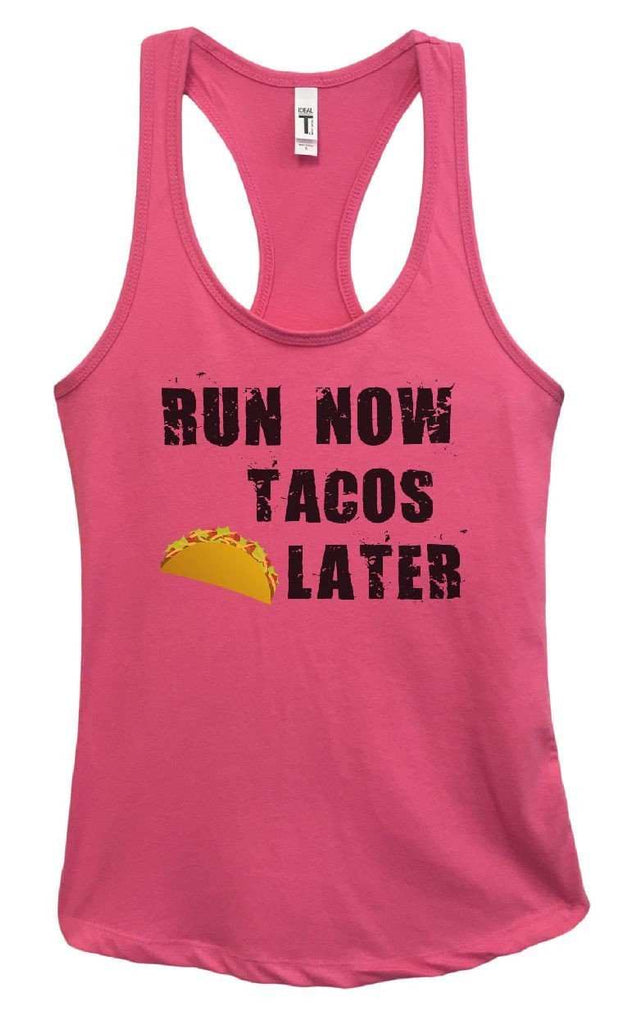 Womens RUN NOW TACOS LATER Grapahic Design Fitted Tank Top Funny Shirt Small / Fuchsia