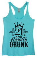 Womens Tri-Blend Tank Top - 21 And Legally Drunk Funny Shirt Small / Vintage Blue