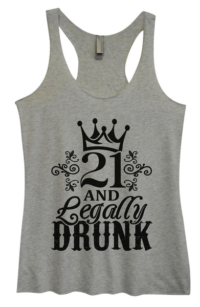 Womens Tri-Blend Tank Top - 21 And Legally Drunk Funny Shirt Small / Vintage Grey